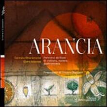 Laboratorioprovematerialilct.it Arancia. Percorsi siciliani di cultura, natura e gastronomia Image