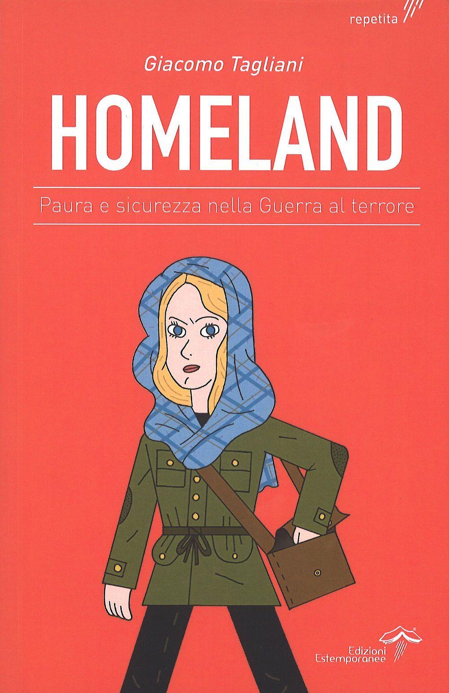 Homeland. Paura e sicurezza nella guerra al terrore
