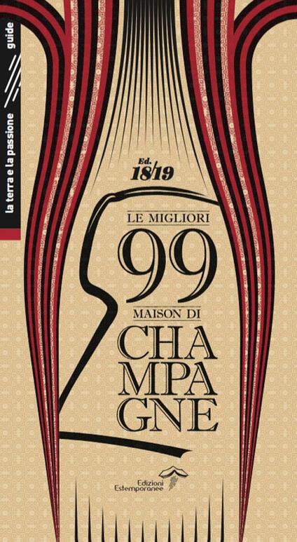 Le migliori 99 maison di Champagne 2018/2019. Ediz. integrale - Luca Burei,Alfonso Isinelli - copertina