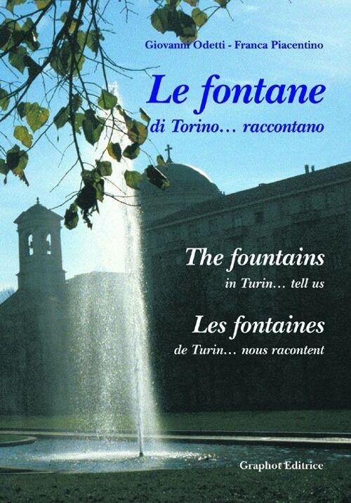 Le fontane di Torino... raccontano. Ediz. italiana, francese e inglese