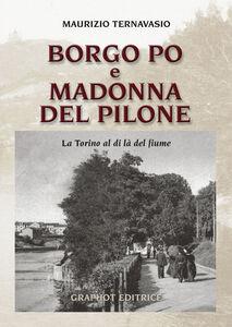 Borgo Po e Madonna del Pilone. La Torino al di là del fiume