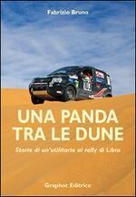 Una panda tra le dune. Storie di un'utilitaria al rally di Libia