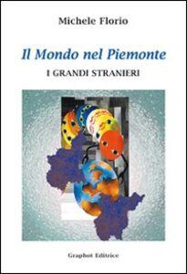 Il mondo nel Piemonte. I grandi stranieri