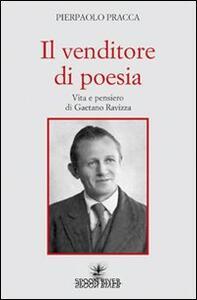 Il venditore di poesia. Vita e pensiero di Gaetano Ravizza - Pierpaolo Pracca - copertina