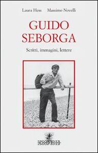 Guido Seborga. Scritti, immagini, lettere