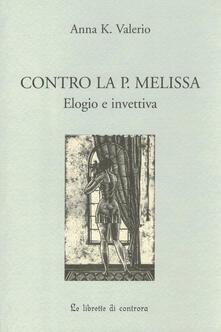 Contro la P. Melissa. Elogio e invettiva