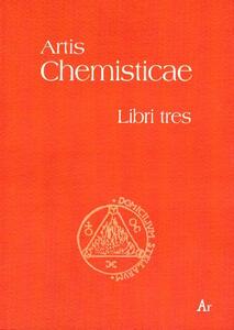 Artis chemisticae. Libri tres