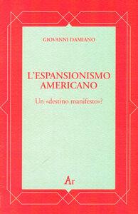 L' espansionismo americano. Un «destino manifesto»?