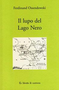 Il lupo del lago Nero. Tre avventure