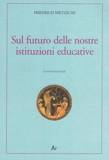 Sul futuro delle nostre istituzioni educative. Ediz. italiana e tedesca.pdf