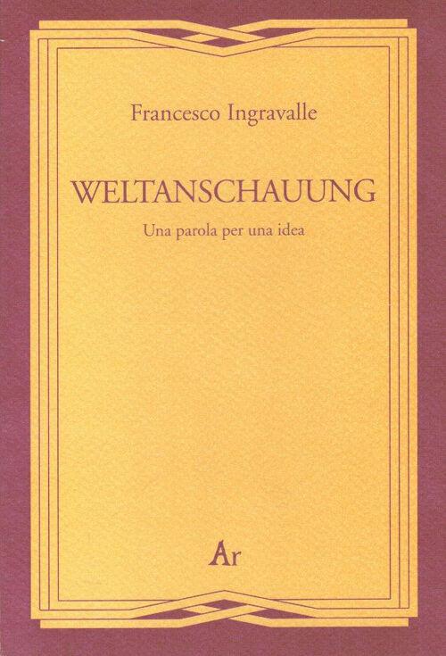 Weltanschauung. Una parola per una idea