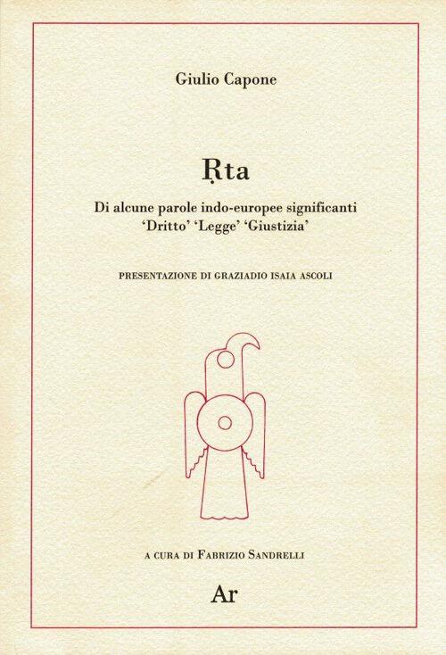 Rta. Di alcune parole indo-europee significanti «diritto» «legge» «giustizia»