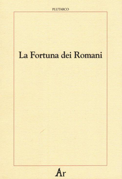 La fortuna dei romani