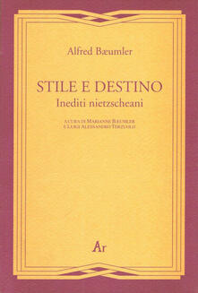 Stile e destino. Inediti nietzscheani - Alfred Bäumler - copertina