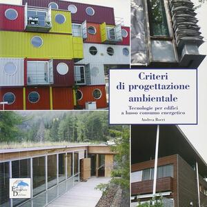 Criteri di progettazione ambientale. Tecnologie per edifici a basso consumo energetico