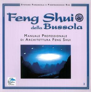 Feng shui della bussola. Manuale professionale di architettura feng shui