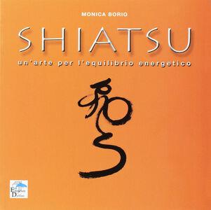 Shiatsu. Un'arte per l'equilibrio energetico