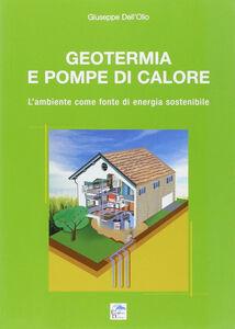 Geotermia e pompe di calore. L'ambiente come fonte di energia sostenibile