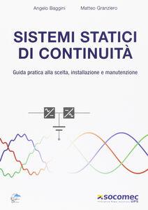 Sistemi statici di continuità. Guida pratica alla scelta, installazione e manutenzione