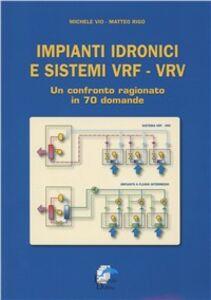 Impianti idronici e sistemi VRF-VRV. Un confronto ragionato in 70 domande