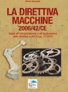 La direttiva macchine 2006/42/CE. Guida allinterpretazione e allapplicazione della direttiva e del D.Lgs. 17/2010.pdf