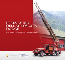 Antondemarirreguera.es Il restauro dell'autoscala Dodge. Una storia di impegno e collaborazione Image