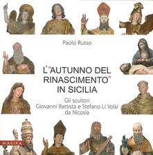 Osteriacasadimare.it L' «autunno del Rinascimento» in Sicilia. Gli scultori Giovanni Battista e Stefano Li Volsi da Nicosia Image