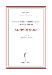 Giordano Bruno - Wilhelm Dilthey,Friedrich Hegel - copertina