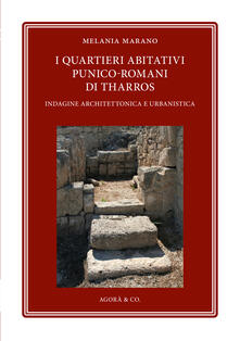 I quartieri abitativi punico-romani di Tharros. Indagine architettonica e urbanistica - Melania Marano - copertina
