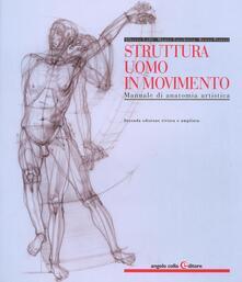 Struttura uomo in movimento. Manuale di anatomia artistica. Ediz. a colori.pdf