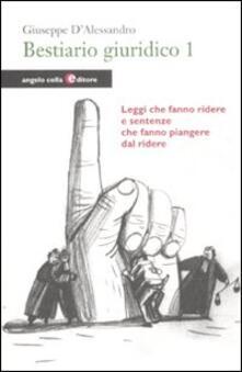 Tegliowinterrun.it Bestiario giuridico. Vol. 1: Leggi che fanno ridere e sentenze che fanno piangere dal ridere. Image