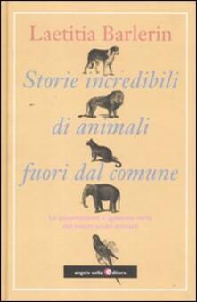 Grandtoureventi.it Storie incredibili di animali straordinari. Le sorprendenti e ignorate virtù dei nostri amici animali Image