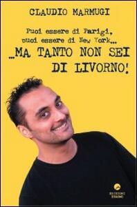 ... Ma tanto non sei di Livorno!