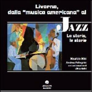 Livorno dalla musica americana al jazz. La storia le storie