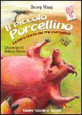 Il piccolo porcellino. La vera storia dei tre porcellini
