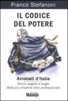 Daddyswing.es Il codice del potere. Avvocati d'Italia. Storie, segreti e bugie della più influente élite professionale Image
