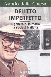 Delitto imperfetto il generale la mafia la societ for Societa italiana di criminologia