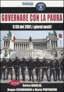 Governare con la paura. Il G8 del 2001, i giorni nostri. Con DVD