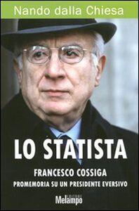 Libro Lo statista Francesco Cossiga. Promemoria su un presidente eversivo Nando Dalla Chiesa