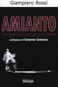 Libro Amianto. Processo alle fabbriche della morte Giampiero Rossi