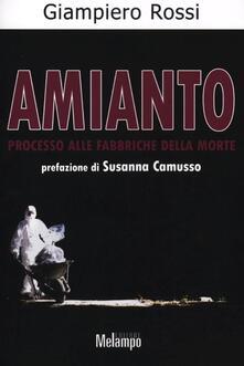 Amianto. Processo alle fabbriche della morte - Giampiero Rossi - copertina