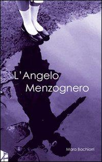 L' L' angelo menzognero - Bachiorri Mara - wuz.it