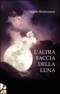 L' L' altra faccia della luna - Biedermann Angela - wuz.it