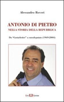 Grandtoureventi.it Antonio Di Pietro nella storia della Repubblica da «Gastarbeiter» a eurodeputato (1969-2004) Image