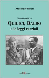 Tutta la verità su Quilici, Balbo e le leggi razziali