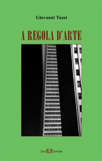 A regola d'arte - Tuzet Giovanni - wuz.it