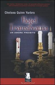 Libro Hotel Transilvania. Un amore proibito Chelsea Q. Yarbro