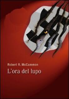 L' ora del lupo. Gli artigli della notte - Robert R. McCammon - copertina