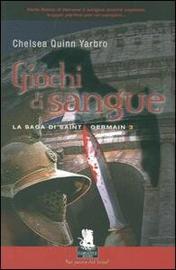 Giochi di sangue. La saga di Saint Germain. Vol. 3