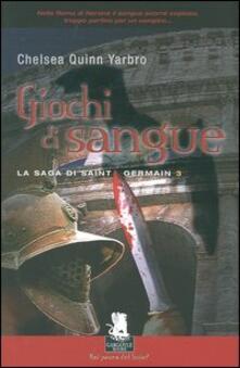 Giochi di sangue. La saga di Saint Germain. Vol. 3 - Chelsea Q. Yarbro - copertina